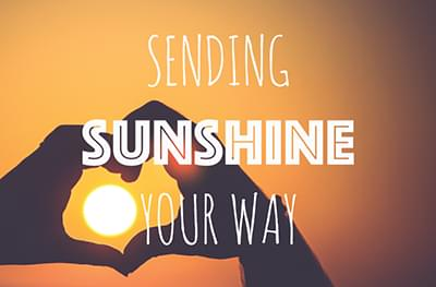 Sending Sunshine Your Way